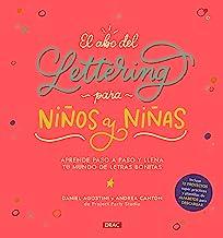 El abc del Lettering para niños y niñas: Aprende paso a paso y llena tu mundo de letras bonitas
