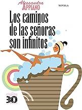 Los caminos de las senoras son infinitos/ The Paths of the Ladies is Neverending