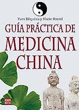 GU�A PR�CTICA DE MEDICINA CHINA. Entre la energía y el bienestar humano