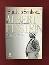 Sutil É O Senhor. A Ciência E A Vida De Albert Einstein (Em Portuguese do Brasil)