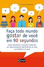 Faça Todo Mundo Gostar de Você em 90 Segundos (Em Portuguese do Brasil)