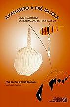 Avaliando A Pre- Escola (Em Portuguese do Brasil)