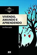 Vivendo, Amando E Aprendendo - Coleção Essenciais Bestseller (Em Portuguese do Brasil)