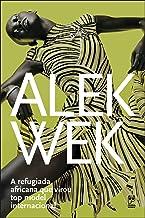Alek Wek A Refugiada Africana Que Se Tornou Top (Em Portuguese do Brasil)