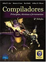Compiladores. Princípios, Técnicas e Ferramentas (Em Portuguese do Brasil)
