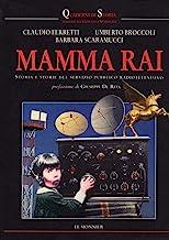 Mamma Rai. Storia e storie del servizio pubblico radiotelevisivo