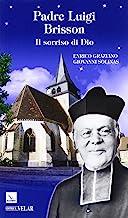 Padre Luigi Brisson. Il sorriso di Dio