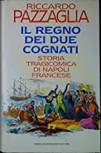 Il regno dei due cognati. Storia tragicomica di Napoli francese