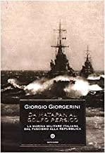 Da Matapan al Golfo Persico. La marina militare italiana dal fascismo alla Repubblica