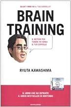 Brain training. Il metodo per far ringiovanire il tuo cervello