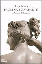 Paolina Bonaparte. La Venere dell'impero