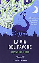 La via del pavone. Alla disperata ricerca di un pennuto a Roma