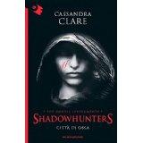 Città di ossa. Shadowhunters. The mortal instruments: 1