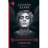 Città di vetro. Shadowhunters. The mortal instruments: 3