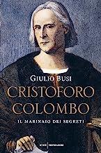 Cristoforo Colombo. Il marinaio dei segreti