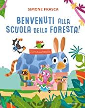 Benvenuti alla scuola della foresta! Ediz. a colori