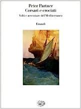 Corsari e crociati. Volti e avventure del Mediterraneo