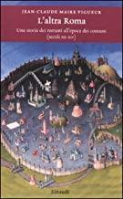 L'altra Roma. Una storia dei romani all'epoca dei comuni (secoli XII-XIV)