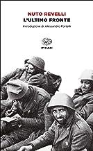 L'ultimo fronte. Lettere di soldati caduti o dispersi nella seconda guerra mondiale