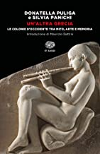 Un'altra Grecia. Le colonie d'Occidente tra mito, arte e memoria