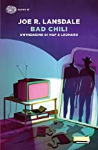 Bad Chili. Un'indagine di Hap & Leonard