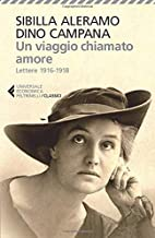 Un viaggio chiamato amore. Lettere 1916-1918