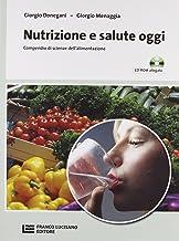 Nutrizione e salute oggi. Compendio di scienza dell'alimentazione. Per le Scuole superiori. Con CD-ROM. Con espansione online