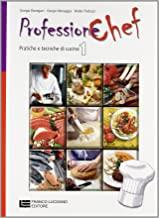 Professione chef. Pratiche e tecniche di cucina. Per gli Ist. professionali alberghieri. Con espansione online (Vol. 1)