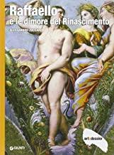 Raffaello e le dimore del Rinascimento. Ediz. illustrata