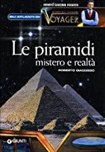 Le piramidi. Mistero e realtà