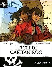 I figli di Capitan Roc. Ediz. illustrata