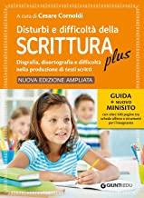 Disturbi e difficoltà della scrittura plus. Guida + nuovo minisito con oltre 500 pagine tra schede allievo e strumenti per l'insegnante