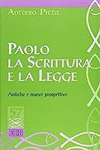 Paolo, la Scrittura e la Legge. Antiche e nuove prospettive