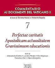 Commentario ai documenti del Vaticano II. Perfectae caritatis. Apostolicam actuositatem. Gravissimum educationis (Vol. 7)