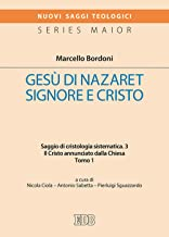 Gesù di Nazareth. Signore e Cristo. Saggio di cristologia sistematica. Il Cristo annunciato dalla Chiesa (Vol. 3/1)