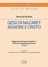Gesù di Nazaret Signore e Cristo. Saggio di cristologia sistematica. Il Cristo annunciato dalla Chiesa (Vol. 3/2)