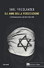 Gli anni della persecuzione. La Germania nazista e gli ebrei (1933-1939): Vol. 1