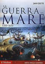 La guerra sul mare. 1500-1650