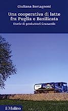 Una cooperativa di latte fra Puglia e Basilicata. Storia di produttori Granarolo