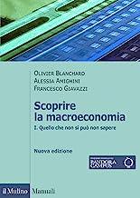 Scoprire la macroeconomia. Quello che non si può non sapere (Vol. 1)