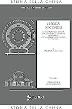 Storia della Chiesa. L' Epoca dei Concili (IV-V secolo) (Vol. 2)