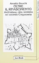 Oltre il Rinascimento. Architettura, città, territorio nel secondo Cinquecento