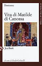 Vita di Matilde di Canossa. Testo latino a fronte