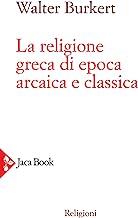 La religione greca di epoca arcaica e classica