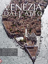 Venezia dall'alto. Ediz. illustrata