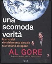 Una scomoda verità. La crisi del riscaldamento globale. Ediz. illustrata