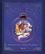 Fantasmologia. Il libro segreto di spettri, fantasmi e altre apparizioni. Ediz. a colori