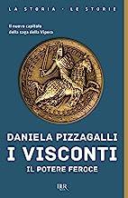 I Visconti. Il potere feroce (Vol.)