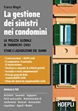 La gestione dei sinistri nei condomini. La polizza globale di fabbricati civili. Stima e liquidazioni dei danni