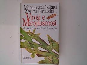 Virosi e micoplasmosi delle piante ornamentali e da fiore reciso.